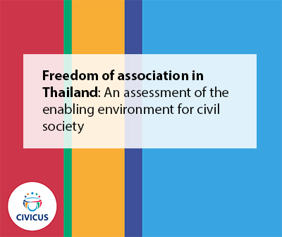 Freedom of association in Thailand: an assessment of the enabling environment for civil society