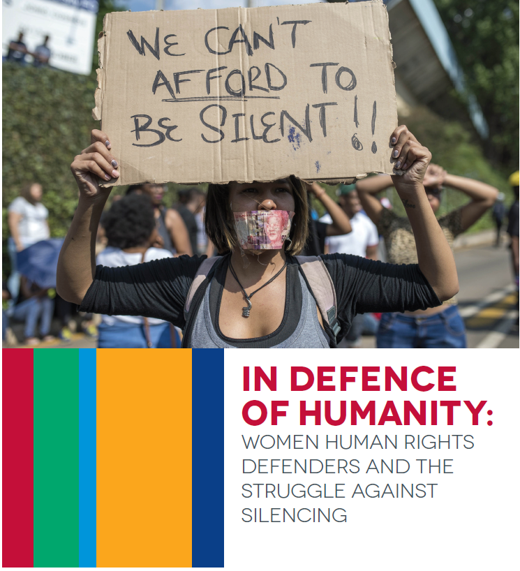In Defence of Humanity: Women Human Rights Defenders and the struggle against silencing