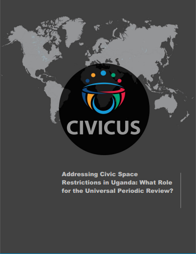 Addressing Civic Space Restrictions in Uganda: What Role for the UPR?