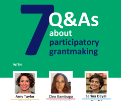 7 Q&As about participatory grantmaking