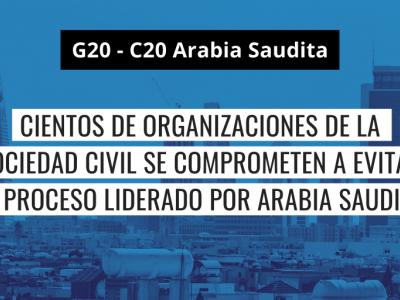 G20: Cientos de organizaciones de la sociedad civil se comprometen a evitar el proceso liderado  por Arabia Saudita
