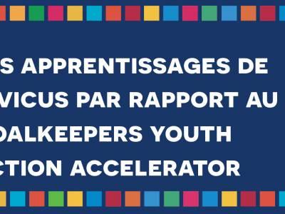 Réimaginer le pouvoir de la jeunesse post COVID-19 : Les leçons du Goalkeepers Youth Action Accelerator