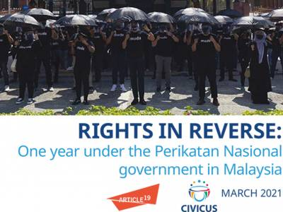 Malaysia: New report on the state of fundamental freedoms under the Perikatan Nasional government
