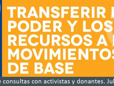 Transferir el poder y recursos a los movimientos de base